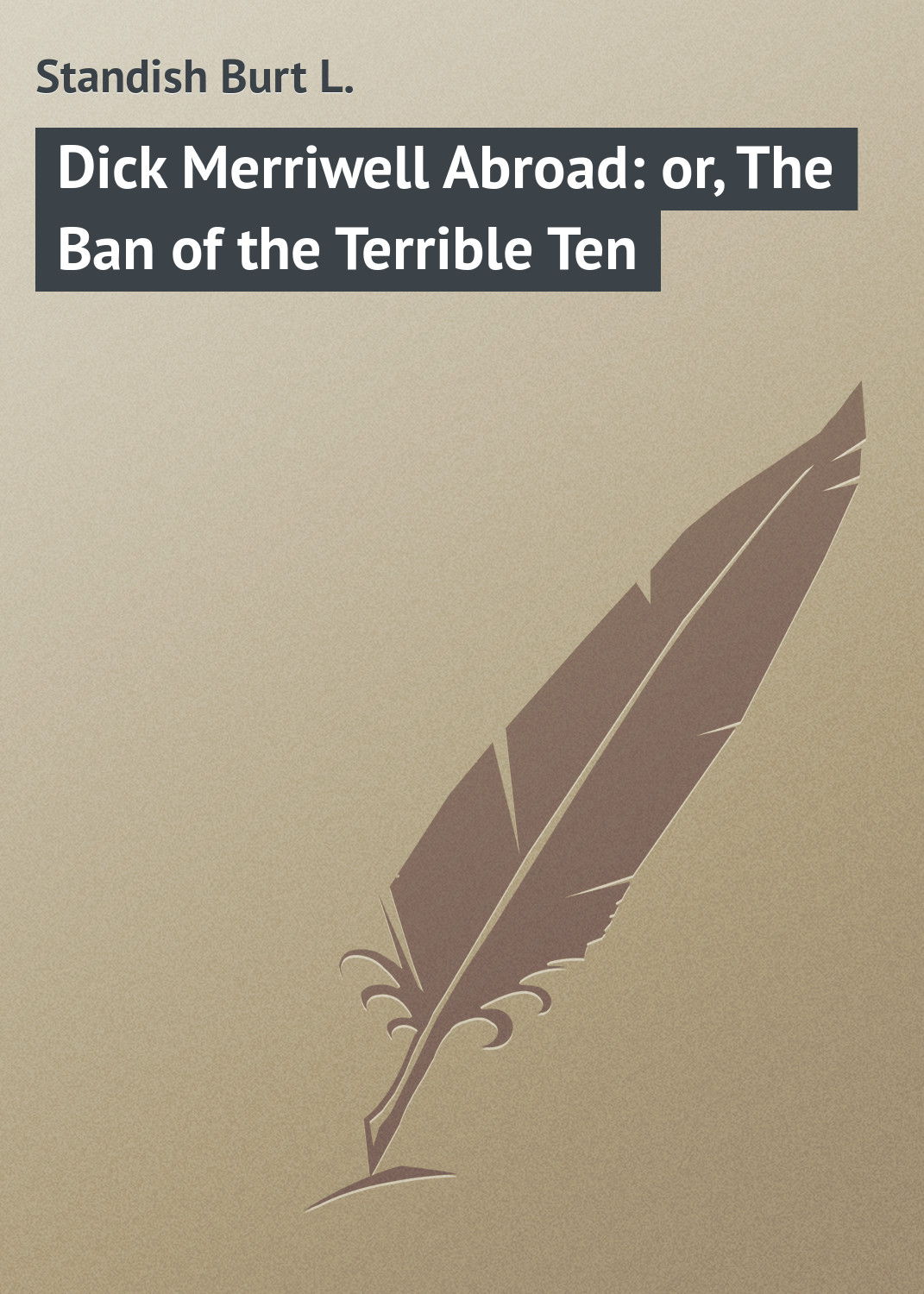 Dick Merriwell Abroad: or, The Ban of the Terrible Ten