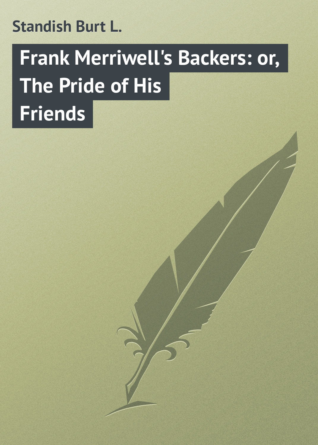 Frank Merriwell's Backers: or, The Pride of His Friends