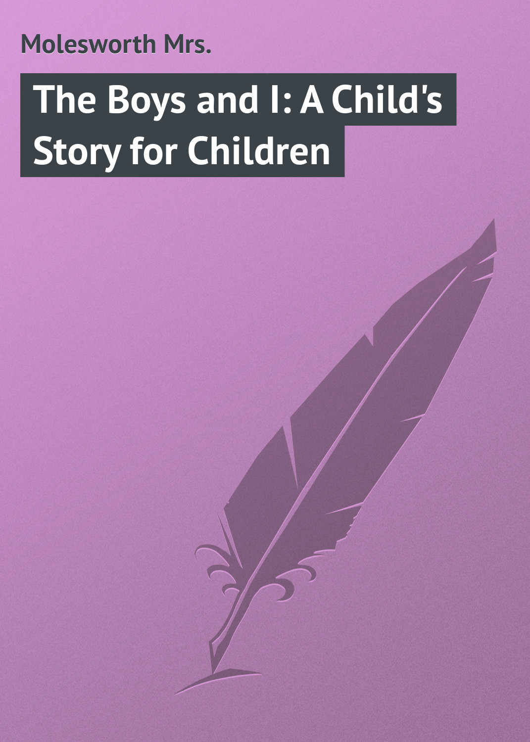 The Boys and I: A Child's Story for Children