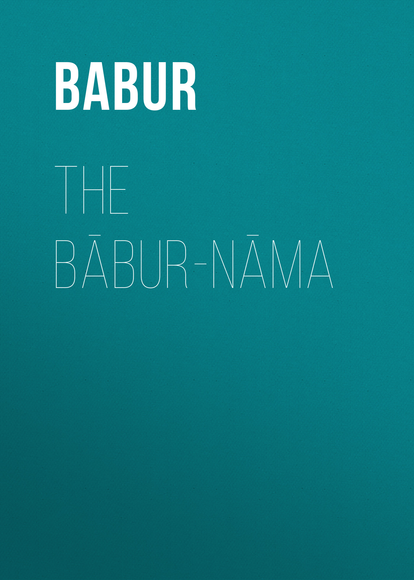 The Bābur-nāma