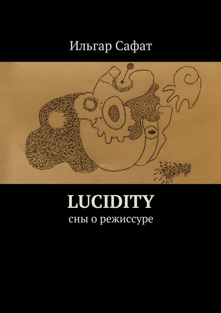 Lucidity. Cны орежиссуре