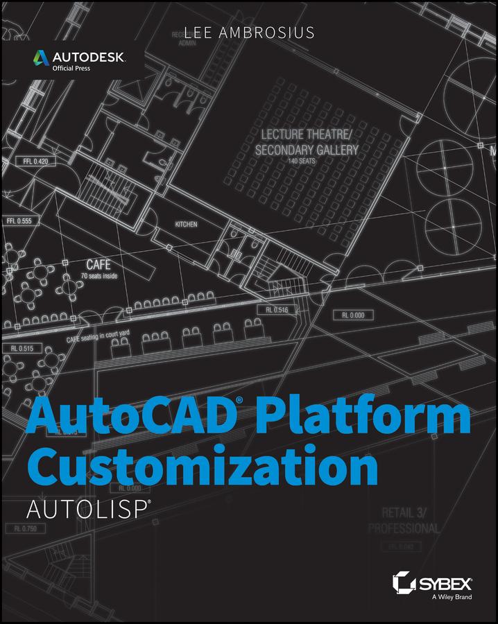 AutoCAD Platform Customization. AutoLISP