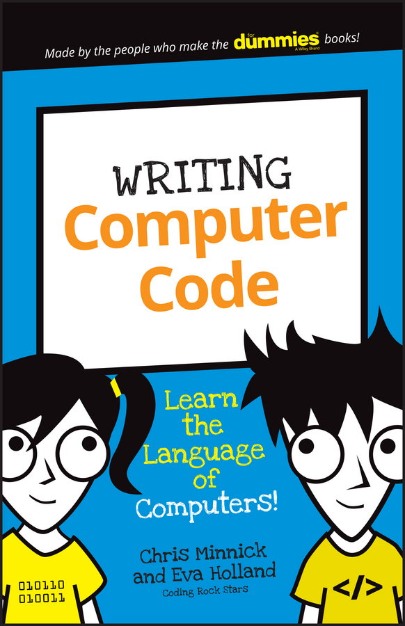 Writing Computer Code. Learn the Language of Computers!