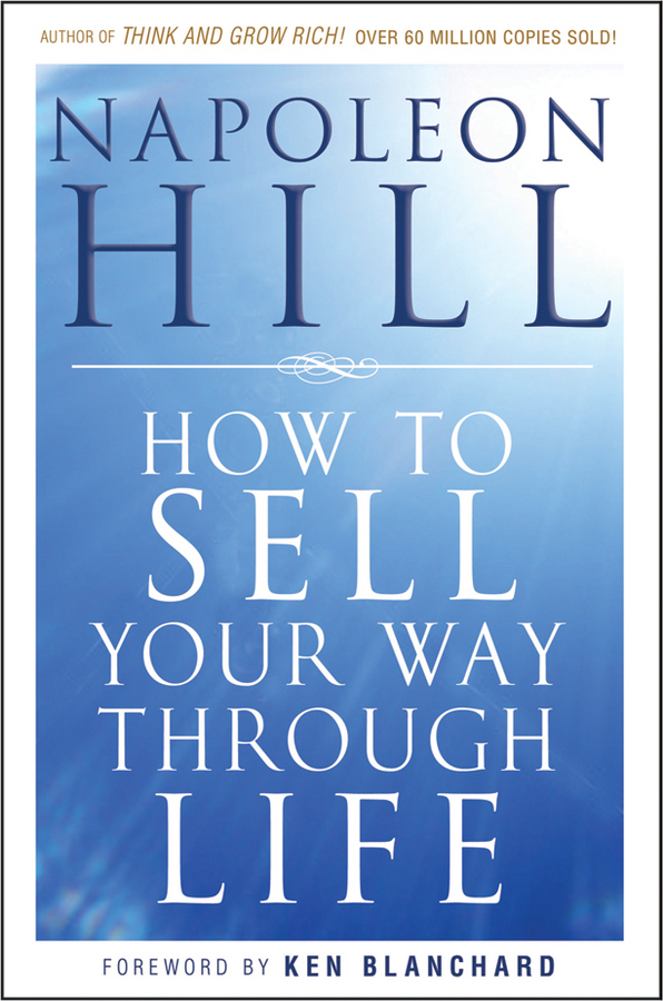 How To Sell Your Way Through Life