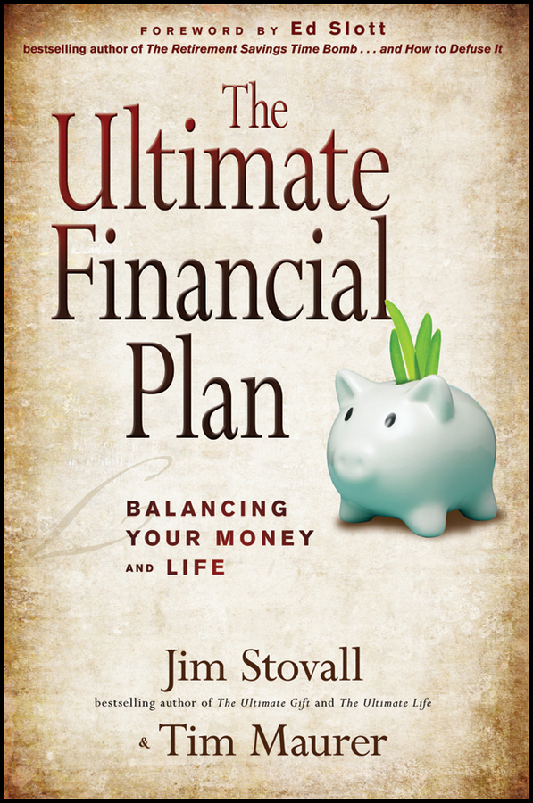 The Ultimate Financial Plan. Balancing Your Money and Life