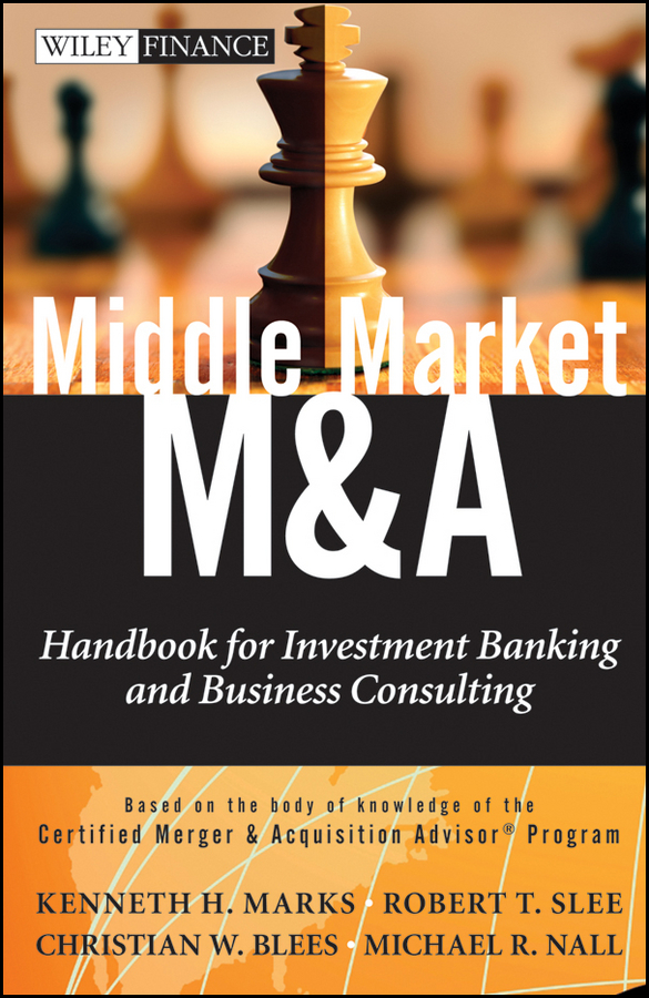 Middle Market M&A. Handbook for Investment Banking and Business Consulting