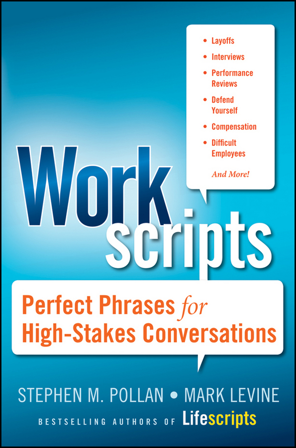 Workscripts. Perfect Phrases for High-Stakes Conversations