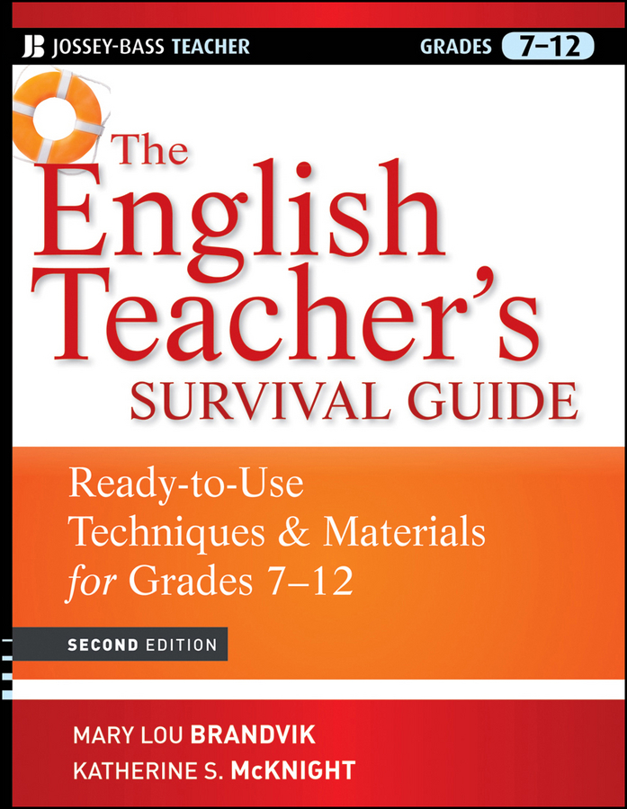 The English Teacher's Survival Guide. Ready-To-Use Techniques and Materials for Grades 7-12