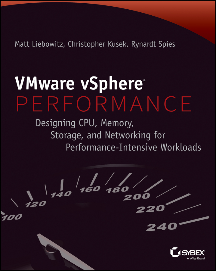 VMware vSphere Performance. Designing CPU, Memory, Storage, and Networking for Performance-Intensive Workloads