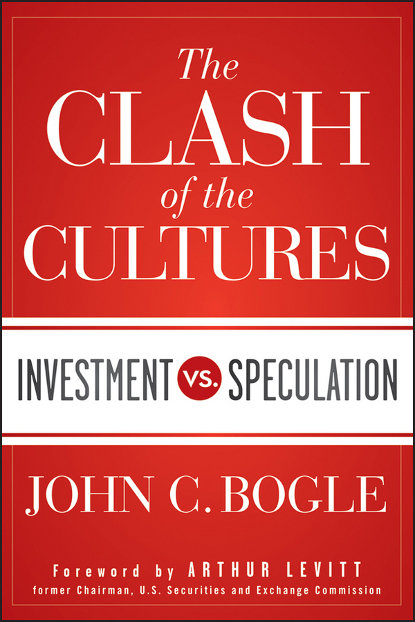The Clash of the Cultures. Investment vs. Speculation