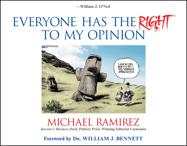 Everyone Has the Right to My Opinion. Investor's Business Daily Pulitzer Prize-Winning Editorial Cartoonist