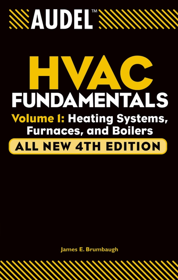 Audel HVAC Fundamentals, Volume 1. Heating Systems, Furnaces and Boilers