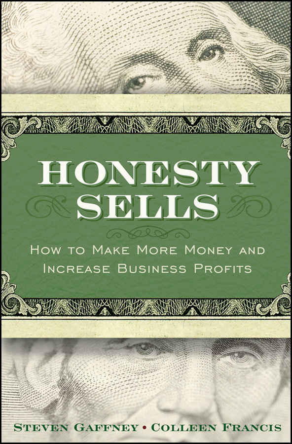 Honesty Sells. How To Make More Money and Increase Business Profits