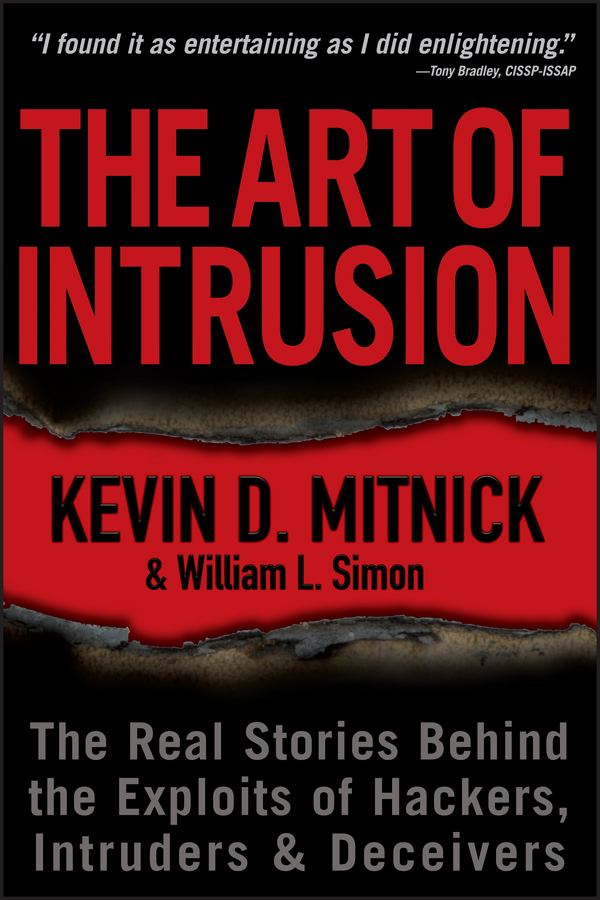 The Art of Intrusion. The Real Stories Behind the Exploits of Hackers, Intruders and Deceivers