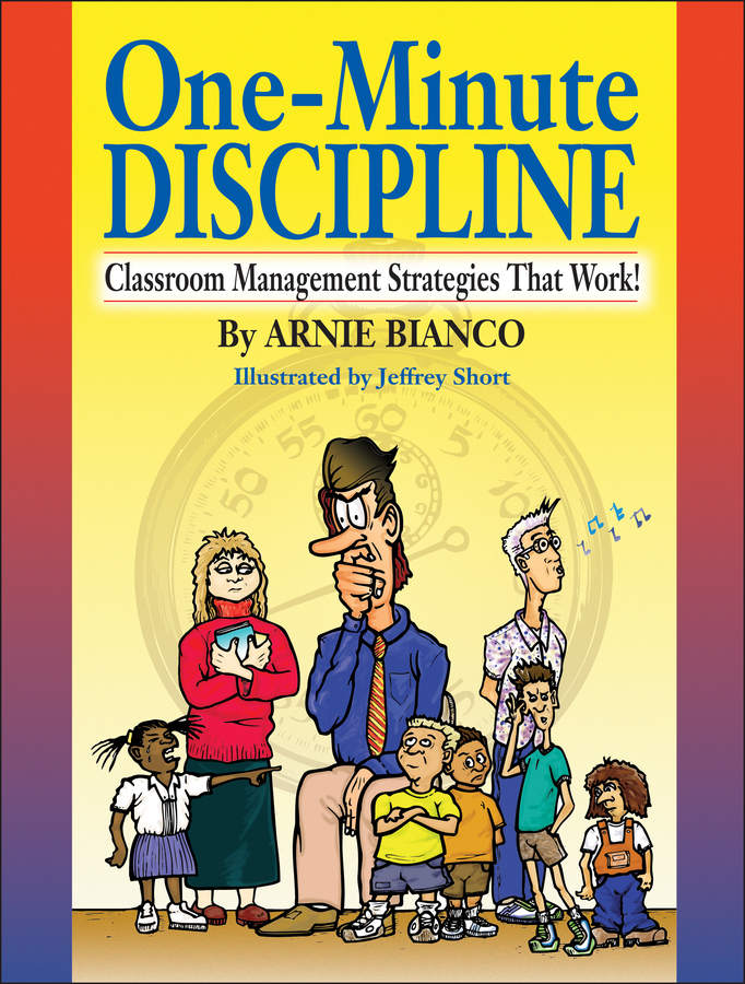 One-Minute Discipline. Classroom Management Strategies That Work