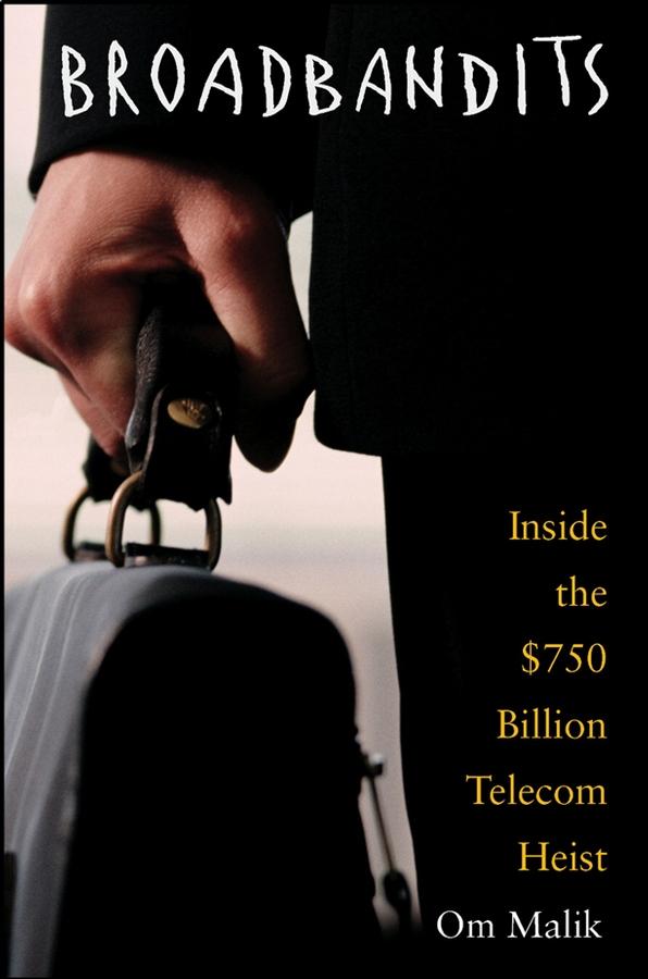Broadbandits. Inside the $750 Billion Telecom Heist