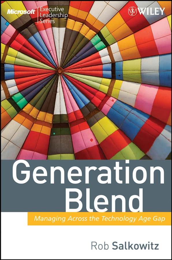 Generation Blend. Managing Across the Technology Age Gap