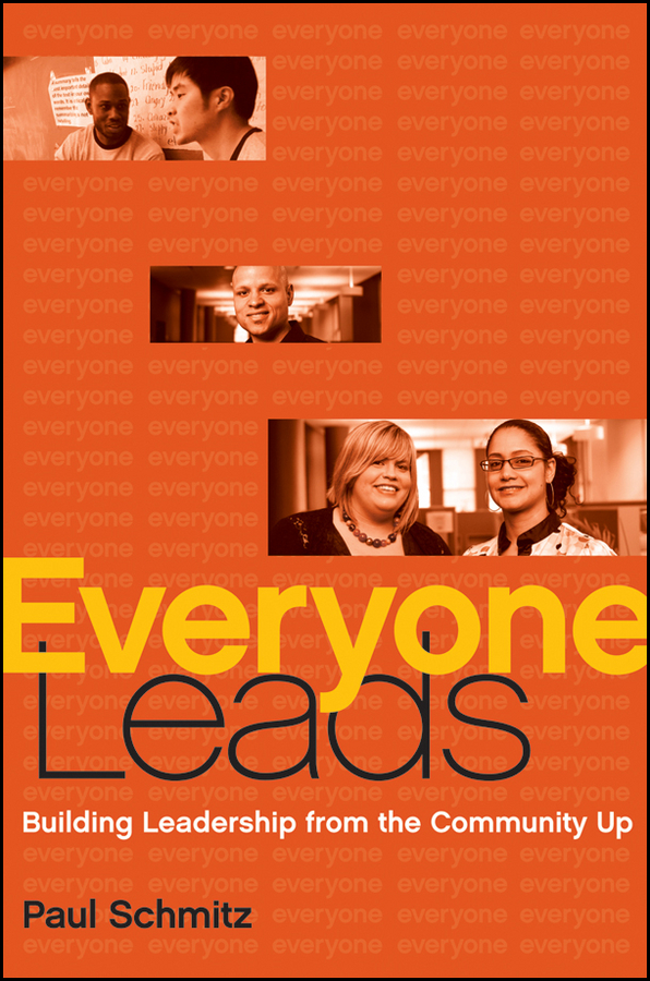 Everyone Leads. Building Leadership from the Community Up