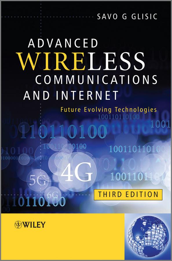 Advanced Wireless Communications and Internet. Future Evolving Technologies