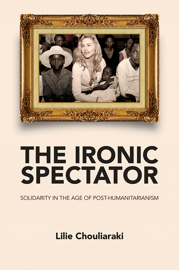 The Ironic Spectator. Solidarity in the Age of Post-Humanitarianism