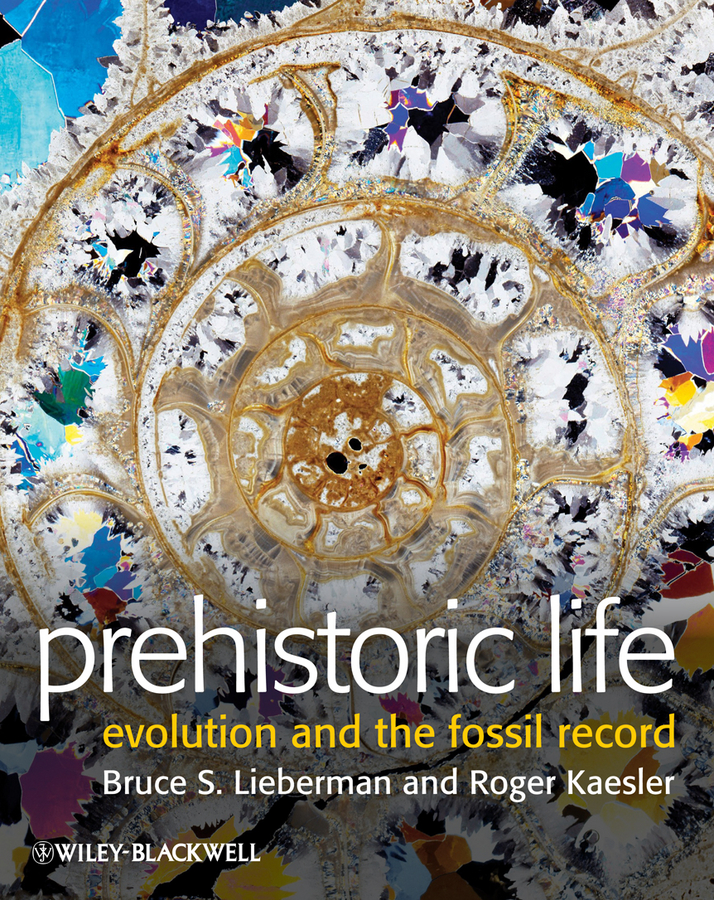 Prehistoric Life. Evolution and the Fossil Record