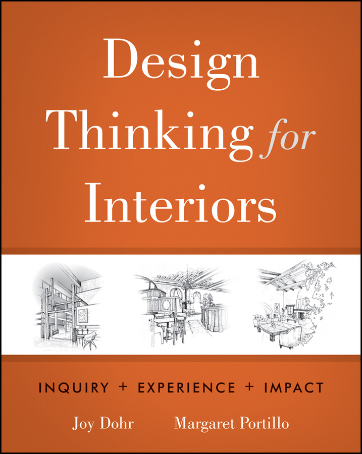 Design Thinking for Interiors. Inquiry, Experience, Impact
