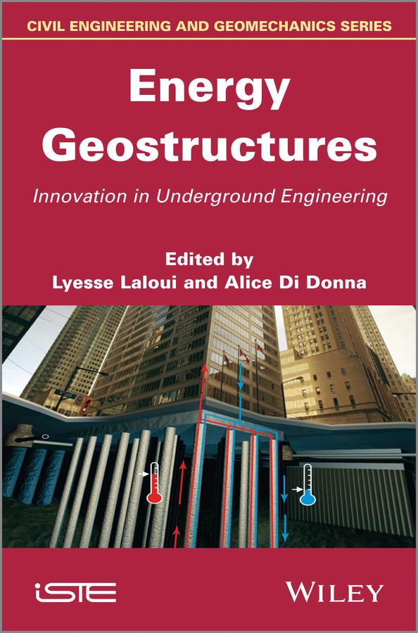 Energy Geostructures. Innovation in Underground Engineering