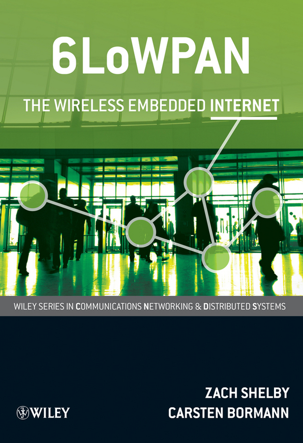 6LoWPAN. The Wireless Embedded Internet