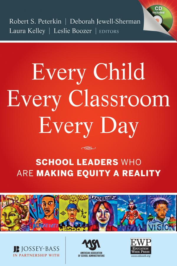 Every Child, Every Classroom, Every Day. School Leaders Who Are Making Equity a Reality