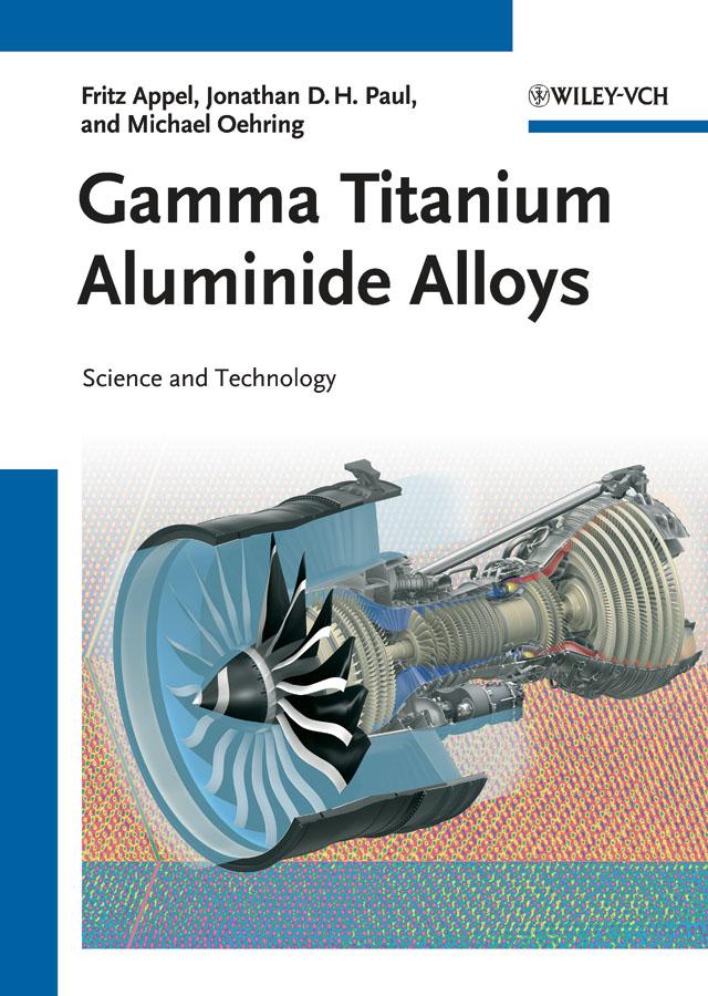 Gamma Titanium Aluminide Alloys. Science and Technology