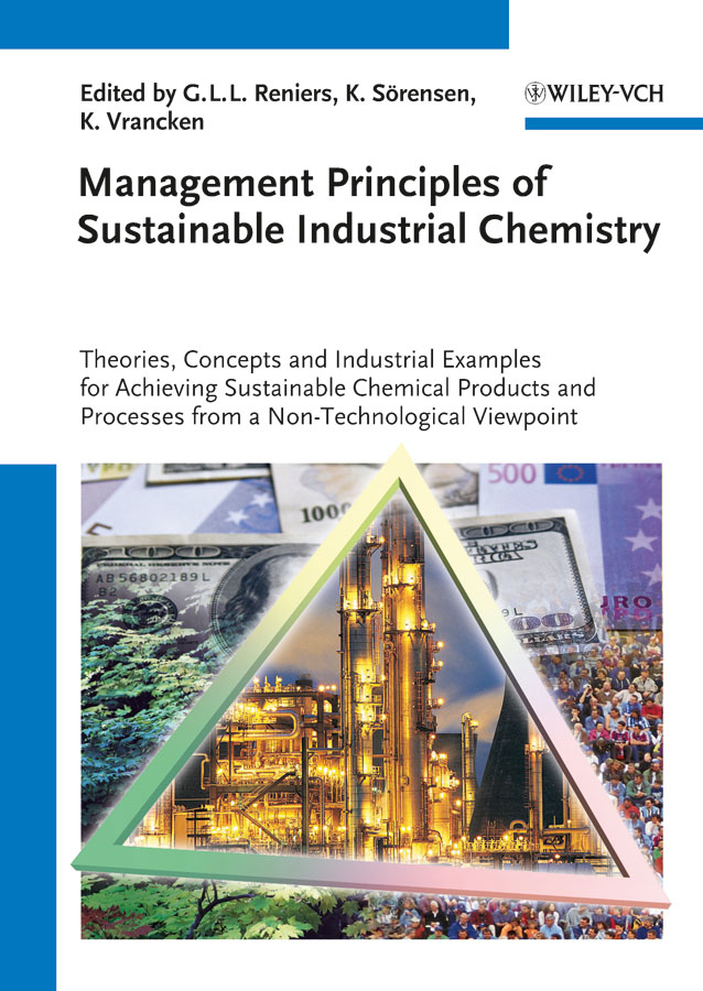 Management Principles of Sustainable Industrial Chemistry. Theories, Concepts and Indusstrial Examples for Achieving Sustainable Chemical Products and Processes from a Non-Technological Viewpoint
