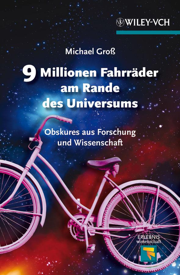 9 Millionen Fahrräder am Rande des Universums. Obskures aus Forschung und Wissenschaft