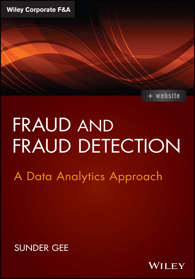 Fraud and Fraud Detection. A Data Analytics Approach
