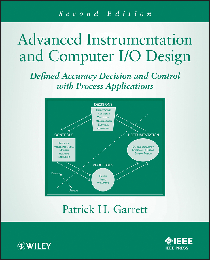 Advanced Instrumentation and Computer I/O Design. Defined Accuracy Decision, Control, and Process Applications