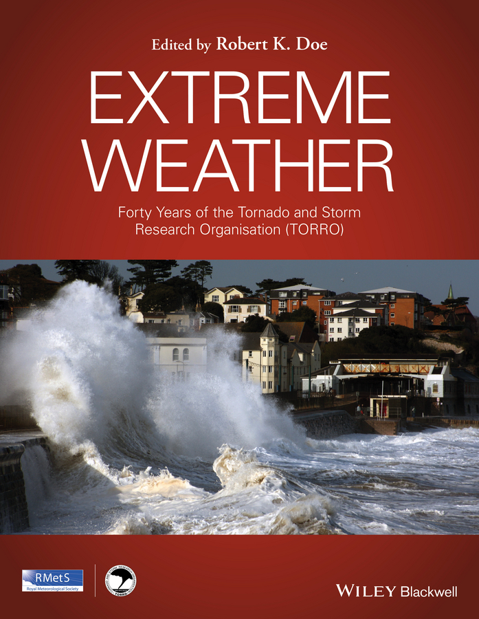 Extreme Weather. Forty Years of the Tornado and Storm Research Organisation (TORRO)