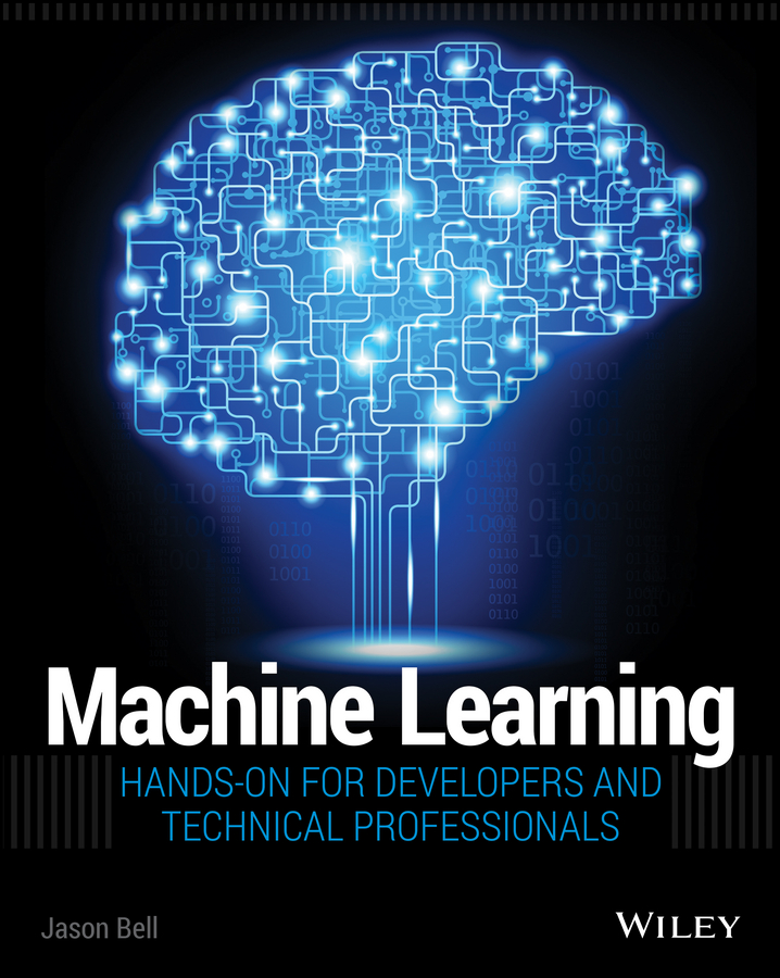 Machine Learning. Hands-On for Developers and Technical Professionals