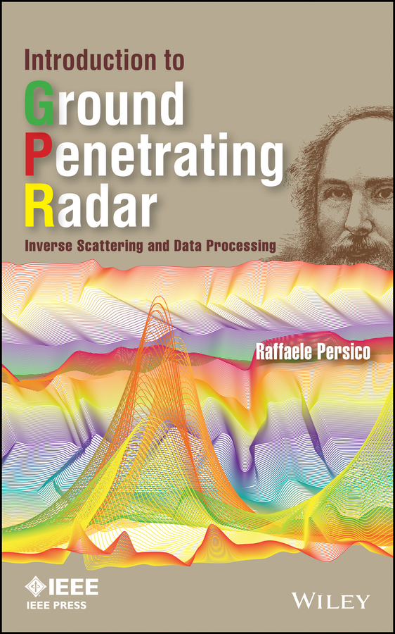 Introduction to Ground Penetrating Radar. Inverse Scattering and Data Processing