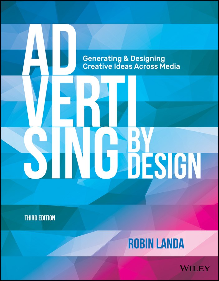 Advertising by Design. Generating and Designing Creative Ideas Across Media