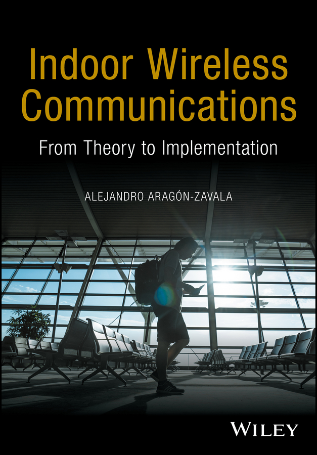 Indoor Wireless Communications. From Theory to Implementation