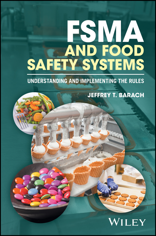 FSMA and Food Safety Systems. Understanding and Implementing the Rules