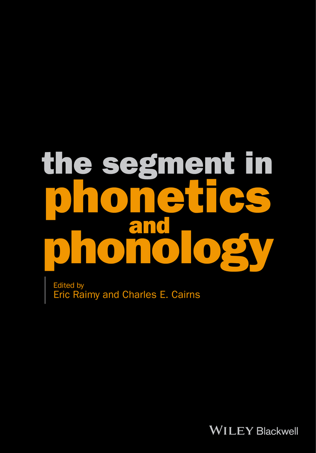 The Segment in Phonetics and Phonology