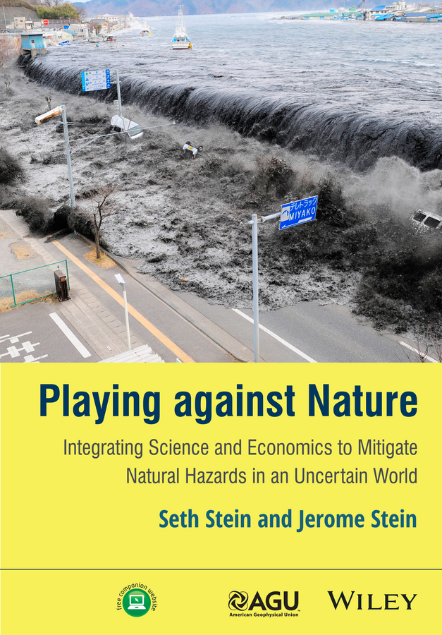 Playing against Nature. Integrating Science and Economics to Mitigate Natural Hazards in an Uncertain World