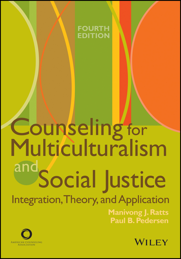 Counseling for Multiculturalism and Social Justice. Integration, Theory, and Application