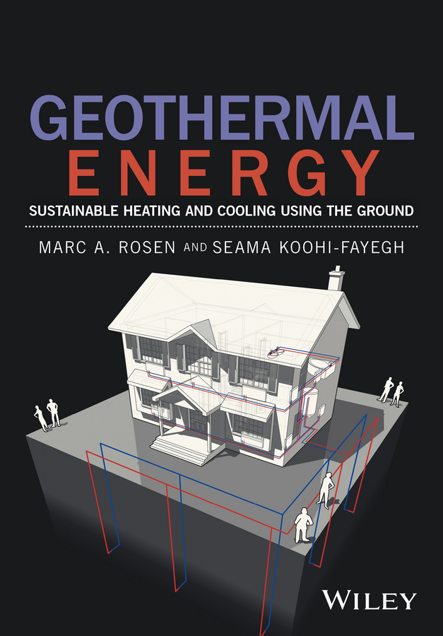Geothermal Energy. Sustainable Heating and Cooling Using the Ground
