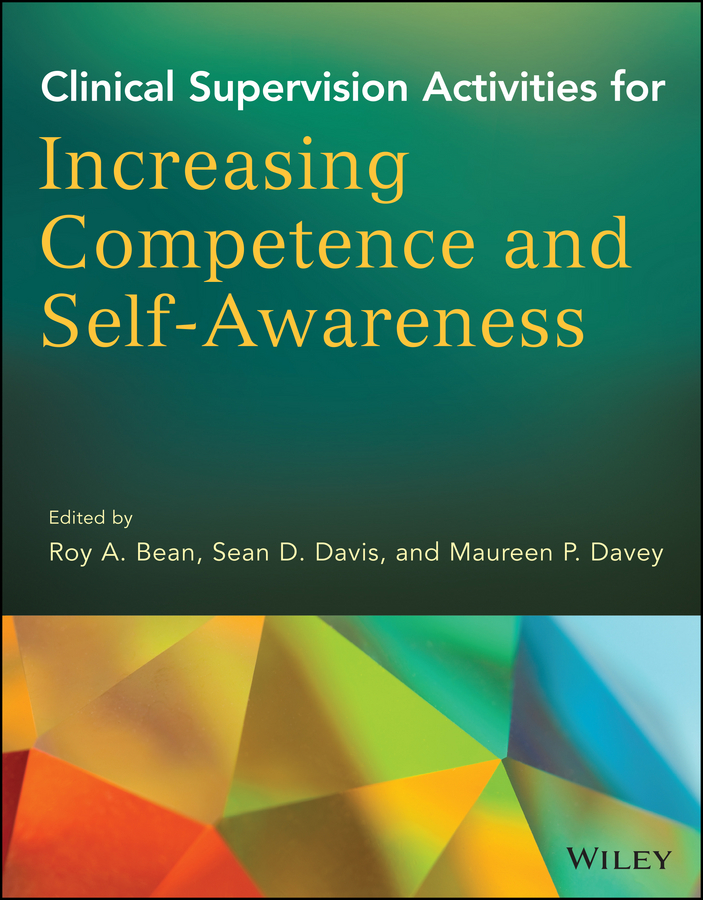 Clinical Supervision Activities for Increasing Competence and Self-Awareness