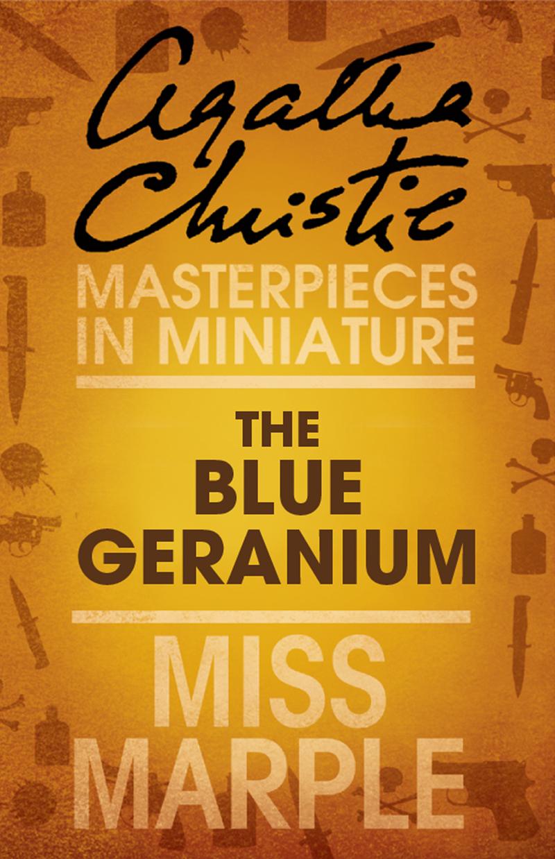 The Blue Geranium: A Miss Marple Short Story