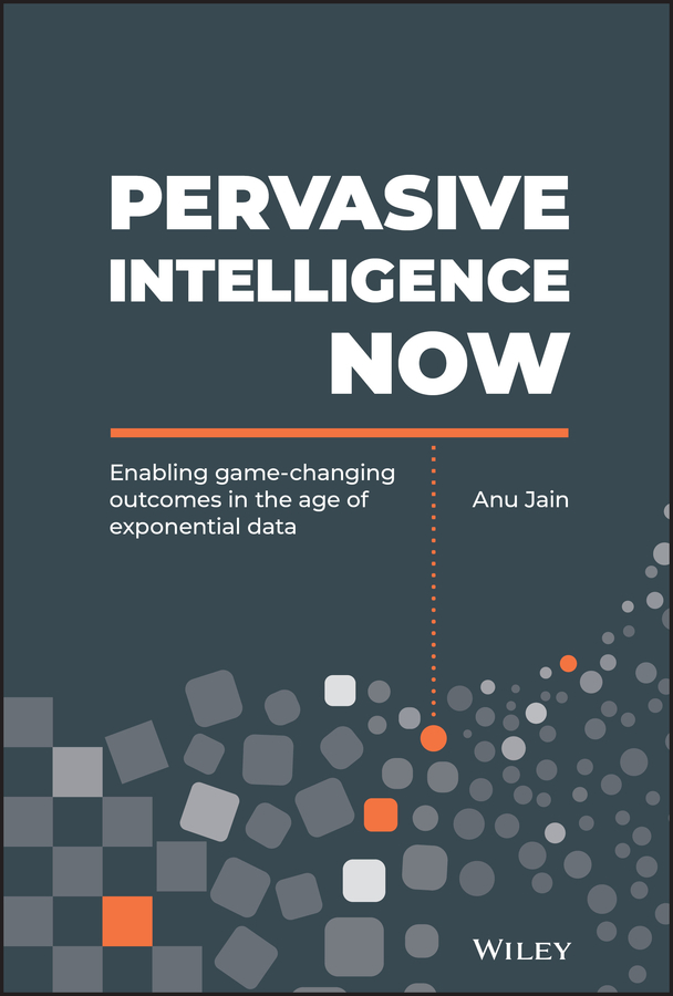 Pervasive Intelligence Now. Enabling Game-Changing Outcomes in the Age of Exponential Data