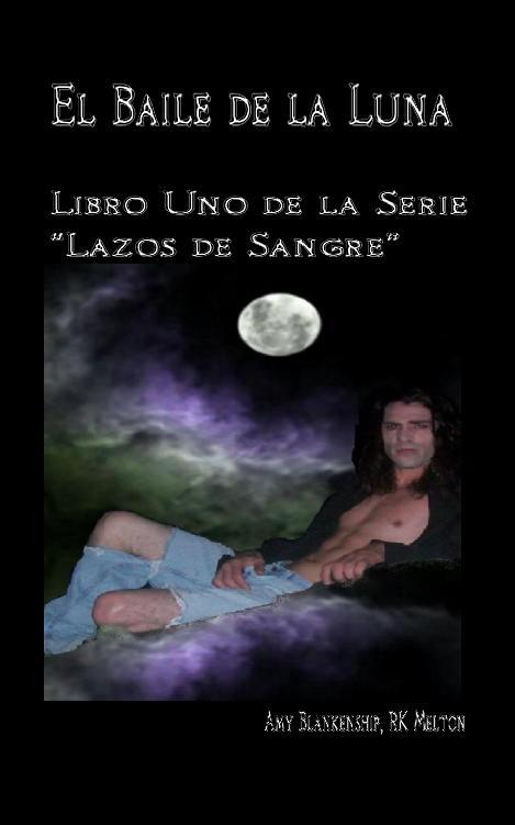 """El Baile De La Luna: Libro Uno Dela Serie""""Lazos De Sangre"""""""