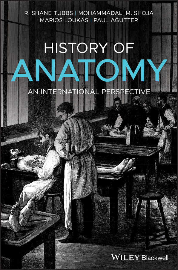 History of Anatomy. An International Perspective