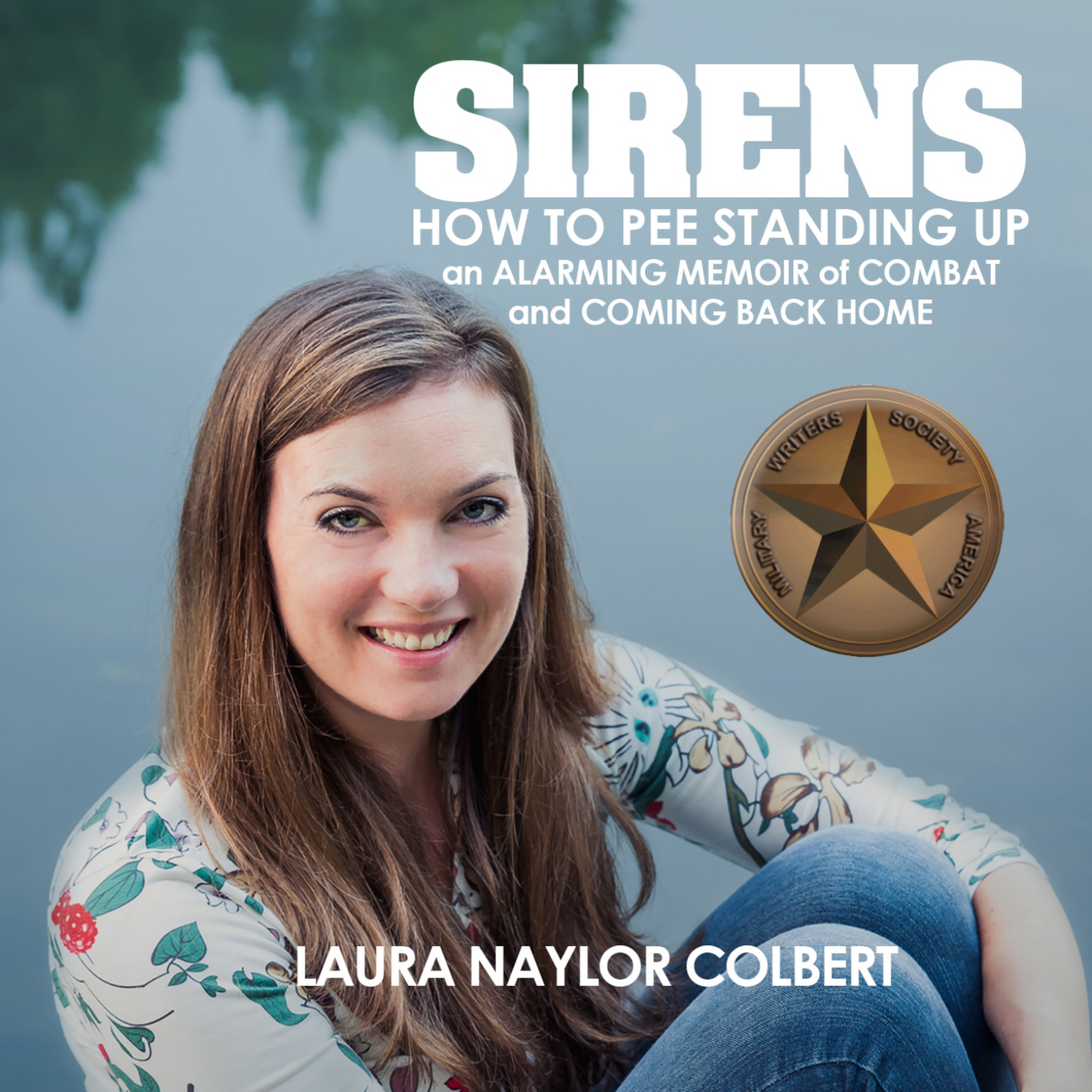 Sirens - How to Pee Standing Up-An Alarming Memoir of Combat and Coming Back Home (Unabridged)